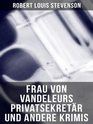 cover image of Frau von Vandeleurs Privatsekretär und andere Krimis
