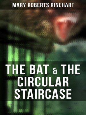 cover image of The Bat & the Circular Staircase