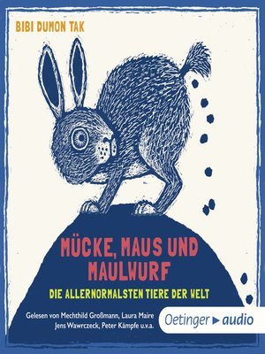 cover image of Mücke, Maus und Maulwurf--die allernormalsten Tiere der Welt