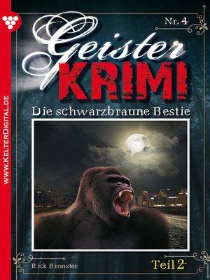 cover image of Geister-Krimi 4 Teil 2--Gruselroman