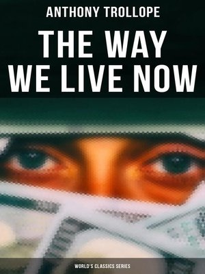 cover image of The Way We Live Now (World's Classics Series)