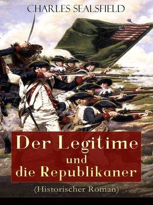 cover image of Der Legitime und die Republikaner (Historischer Roman)