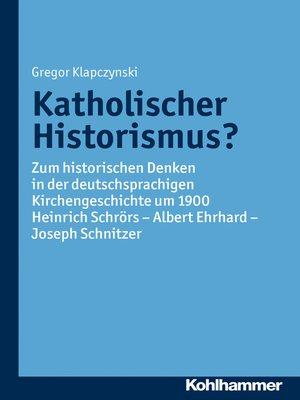cover image of Katholischer Historismus?