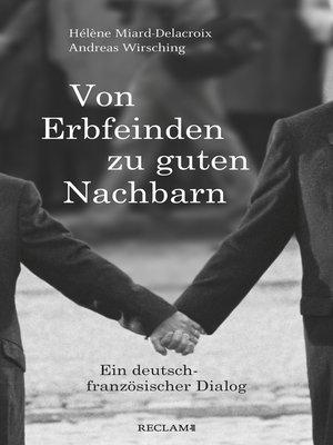 cover image of Von Erbfeinden zu guten Nachbarn