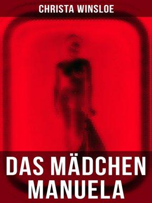 cover image of Das Mädchen Manuela