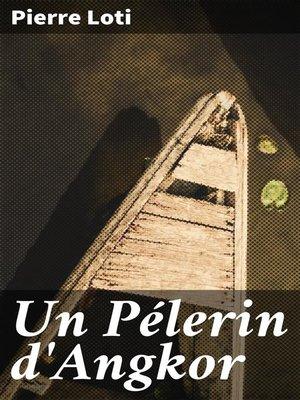 cover image of Un Pélerin d'Angkor