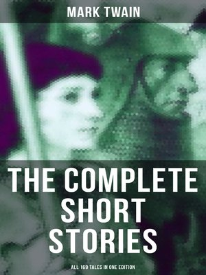 cover image of The Complete Short Stories of Mark Twain--All 169 Tales in One Edition