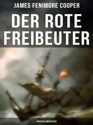 cover image of Der rote Freibeuter (Piraten-Abenteuer)