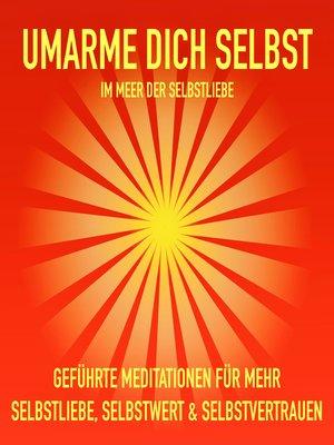 cover image of Geführte Meditation für mehr Selbstliebe, Selbstwert und Selbstvertrauen