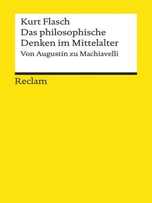 cover image of Das philosophische Denken im Mittelalter. Von Augustin zu Machiavelli