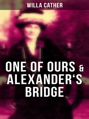 cover image of One of Ours & Alexander's Bridge