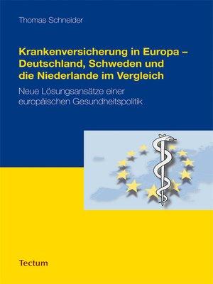 cover image of Krankenversicherung in Europa--Deutschland, Schweden und die Niederlande im Vergleich