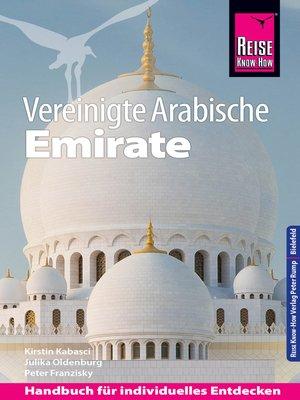 cover image of Reise Know-How Reiseführer Vereinigte Arabische Emirate (Abu Dhabi, Dubai, Sharjah, Ajman, Umm al-Quwain, Ras al-Khaimah und Fujairah)
