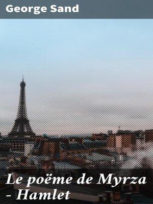 cover image of Le poëme de Myrza--Hamlet