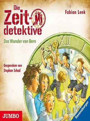 cover image of Die Zeitdetektive. Das Wunder von Bern [31]