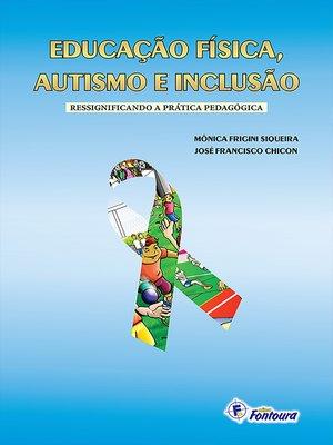 cover image of Educação física, autismo e inclusão