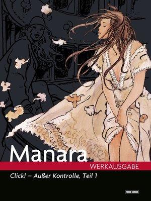 cover image of Milo Manara Werkausgabe--Click!--Außer Kontrolle, Teil 1