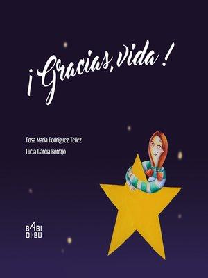 cover image of ¡Gracias, Vida!