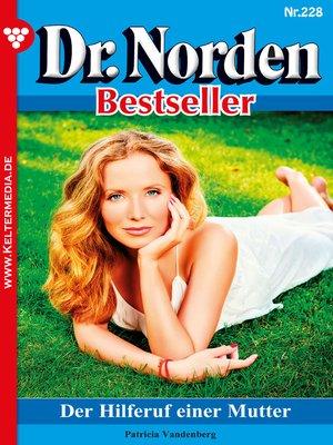 cover image of Dr. Norden Bestseller 228 – Arztroman