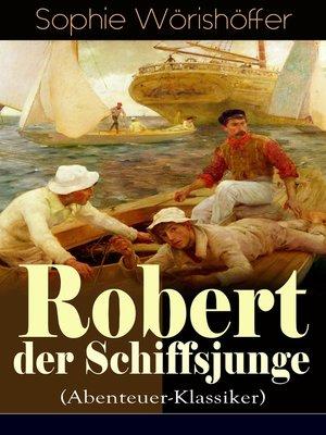 cover image of Robert der Schiffsjunge (Abenteuer-Klassiker)