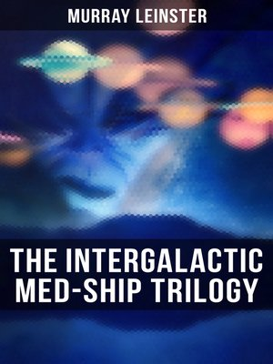cover image of The Intergalactic Med-Ship Trilogy