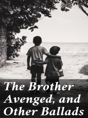 cover image of The Brother Avenged, and Other Ballads