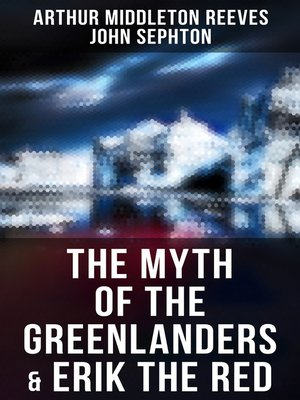 cover image of The Myth of the Greenlanders & Erik the Red