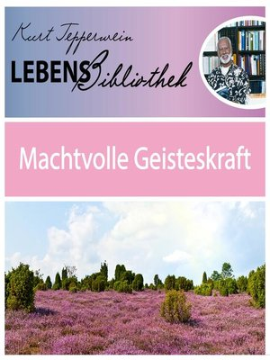 cover image of Lebens Bibliothek--Machtvolle Geisteskraft