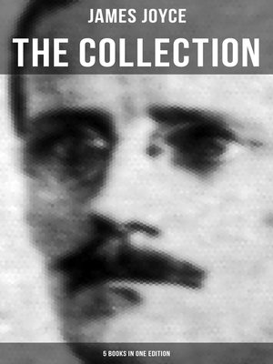cover image of THE JAMES JOYCE COLLECTION--5 Books in One Edition