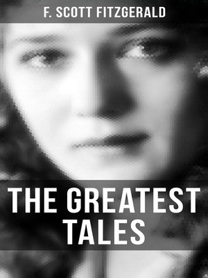 cover image of The Greatest Tales of F. Scott Fitzgerald