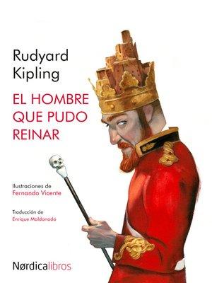 cover image of El hombre que pudo reinar