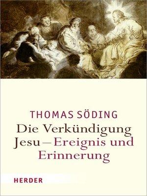 cover image of Die Verkündigung Jesu--Ereignis und Erinnerung