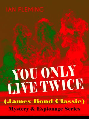 cover image of YOU ONLY LIVE TWICE (James Bond Classic) – Mystery & Espionage Series