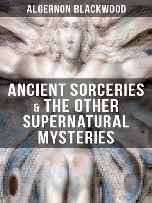 cover image of ANCIENT SORCERIES & THE OTHER SUPERNATURAL MYSTERIES
