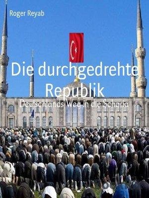 cover image of Die durchgedrehte Republik