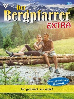 cover image of Der Bergpfarrer Extra 7 – Heimatroman