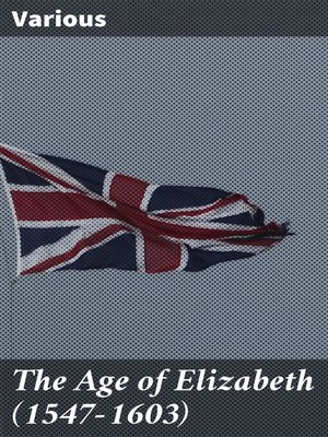 cover image of The Age of Elizabeth (1547-1603)