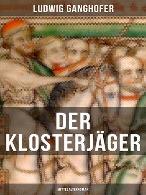 cover image of Der Klosterjäger  (Mittelalterroman)