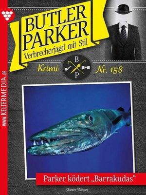 cover image of Butler Parker 158 – Kriminalroman