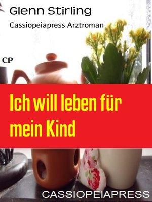 cover image of Ich will leben für mein Kind