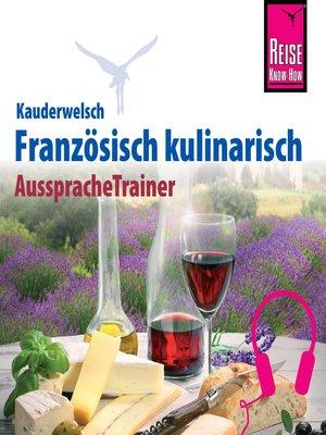 cover image of Reise Know-How Kauderwelsch AusspracheTrainer Französisch kulinarisch