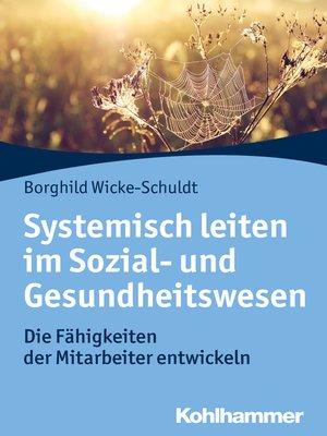 cover image of Systemisch leiten im Sozial- und Gesundheitswesen