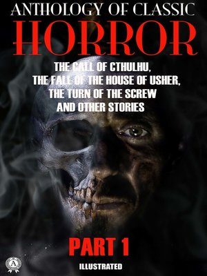cover image of Anthology of Classic Horror. Part 1. Illustrated