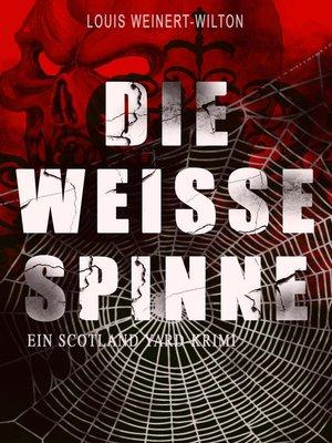 cover image of Die weisse Spinne (Ein Scotland Yard-Krimi)