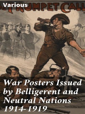 cover image of War Posters Issued by Belligerent and Neutral Nations 1914-1919