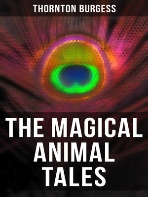 cover image of The Magical Animal Tales of Thornton Burgess