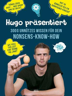 cover image of Hugo präsentiert 300 g unnützes Wissen für dein Nonsens-Know-How