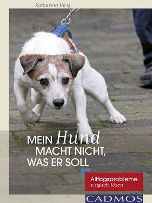 cover image of Mein Hund macht nicht, was er soll