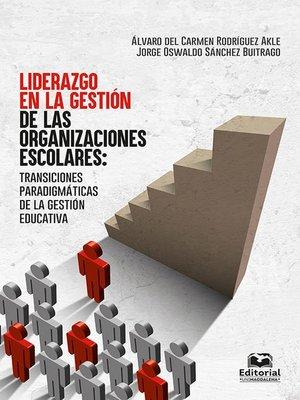 cover image of Liderazgo en la gestión de las organizaciones escolares