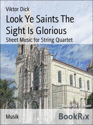 cover image of Look Ye Saints the Sight Is Glorious